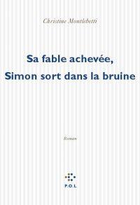 Sa fable achevée, Simon sort dans la bruine