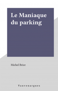 Le Maniaque du parking