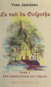 La nuit du Golgotha (1). Le...