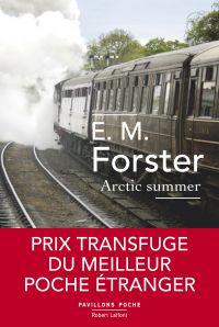 Arctic Summer | Forster, Edward Morgan (1879-1970). Auteur