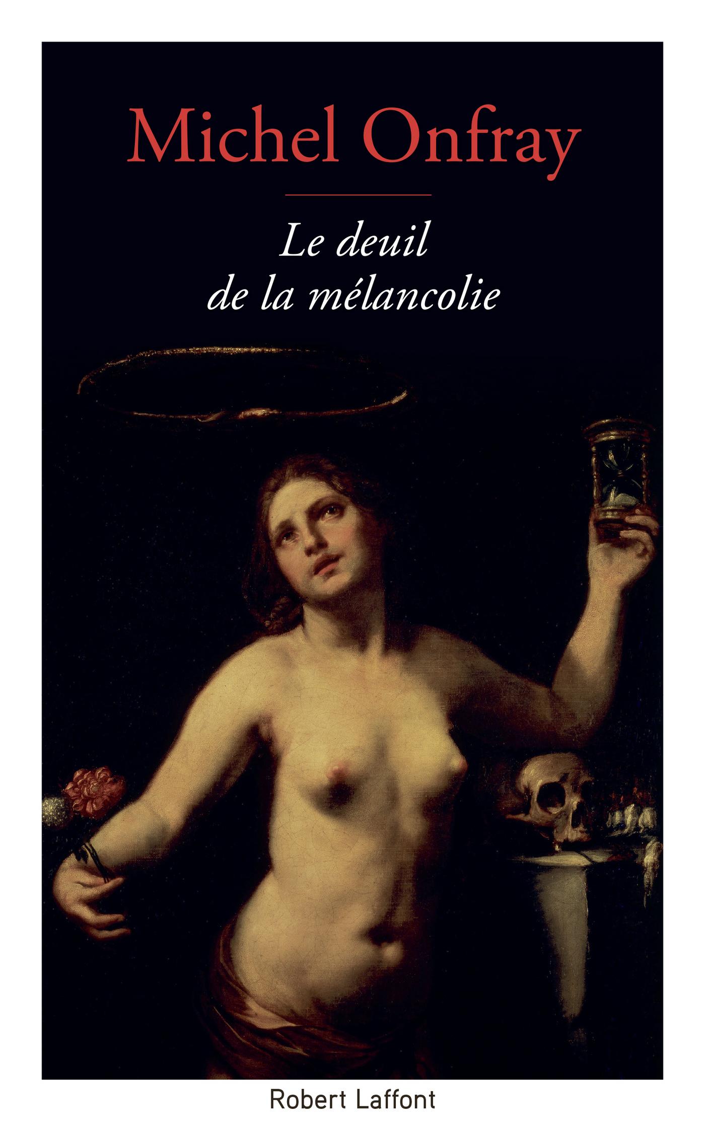 Le Deuil de la mélancolie | ONFRAY, Michel