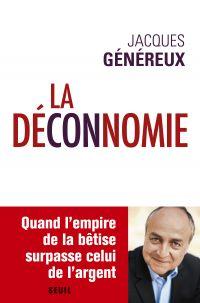 La Déconnomie | Généreux, Jacques. Auteur