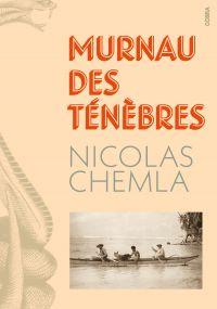 Murnau des ténèbres | CHEMLA, Nicolas. Auteur