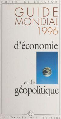 Guide mondial 1996 d'économ...