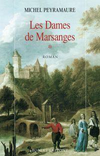 Les Dames de Marsanges - Tome 1 | PEYRAMAURE, Michel. Auteur