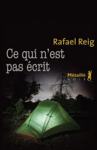 Ce qui n'est pas écrit | Reig, Rafael (1963-....). Auteur