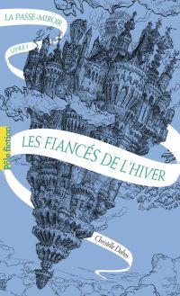 La passe-miroir (Livre 1) - Les Fiancés de l'hiver | Dabos, Christelle. Auteur