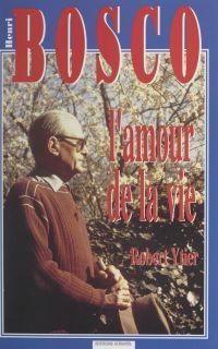 Henri Bosco ou l'amour de l...