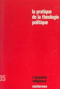 La pratique de la théologie...