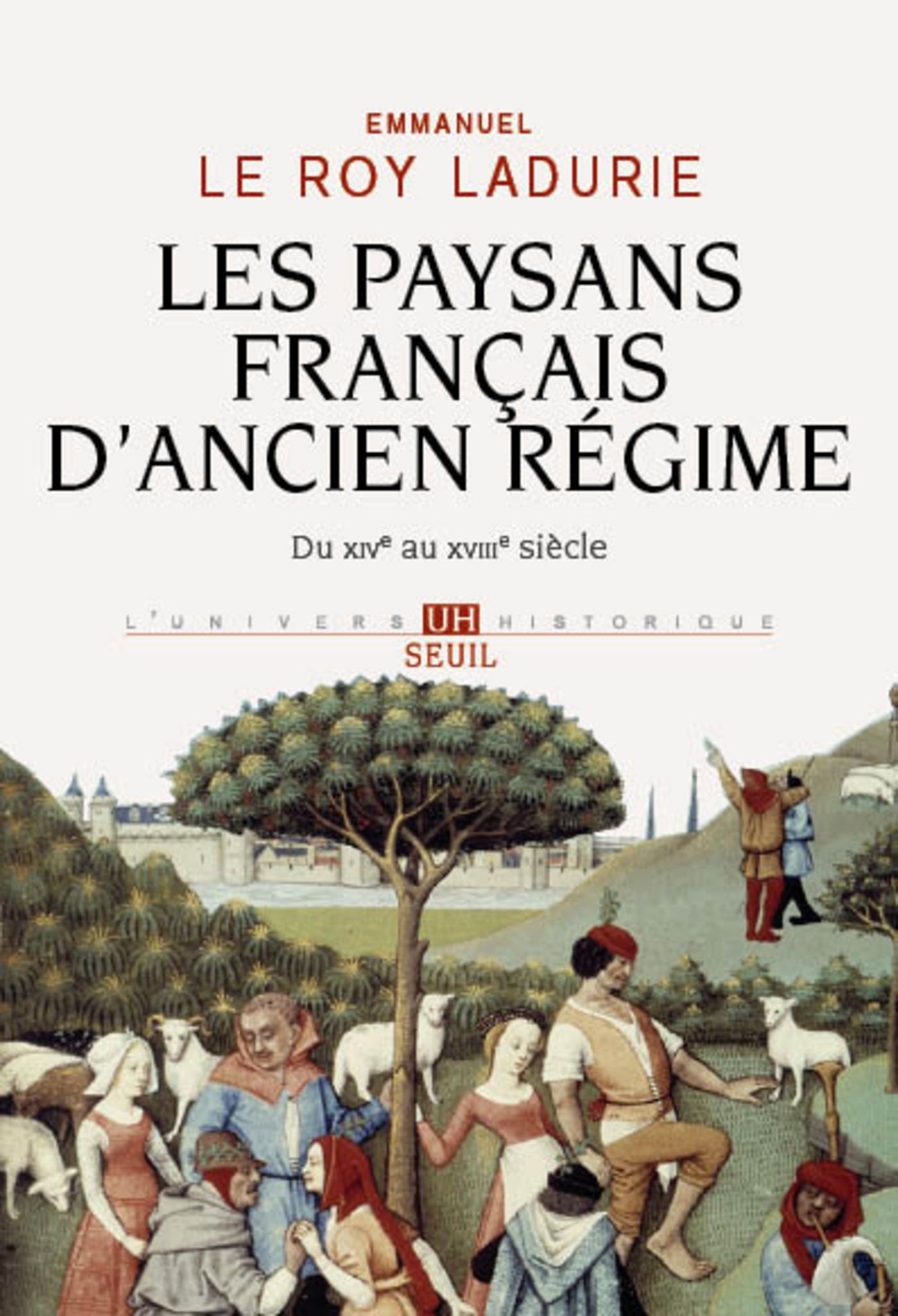 Les Paysans français d'Ancien Régime. Du XIVe au XVIIIe siècle   Le Roy Ladurie, Emmanuel