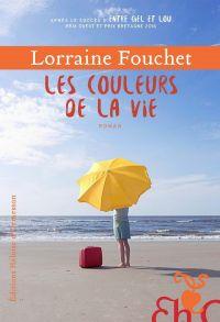 Les Couleurs de la vie | Fouchet, Lorraine. Auteur