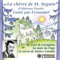 Les Lettres de mon Moulin : La chèvre de Monsieur Seguin - Le curé de Cucugnan - La mule du Pape - Le secret de Maître Cornille | Daudet, Alphonse