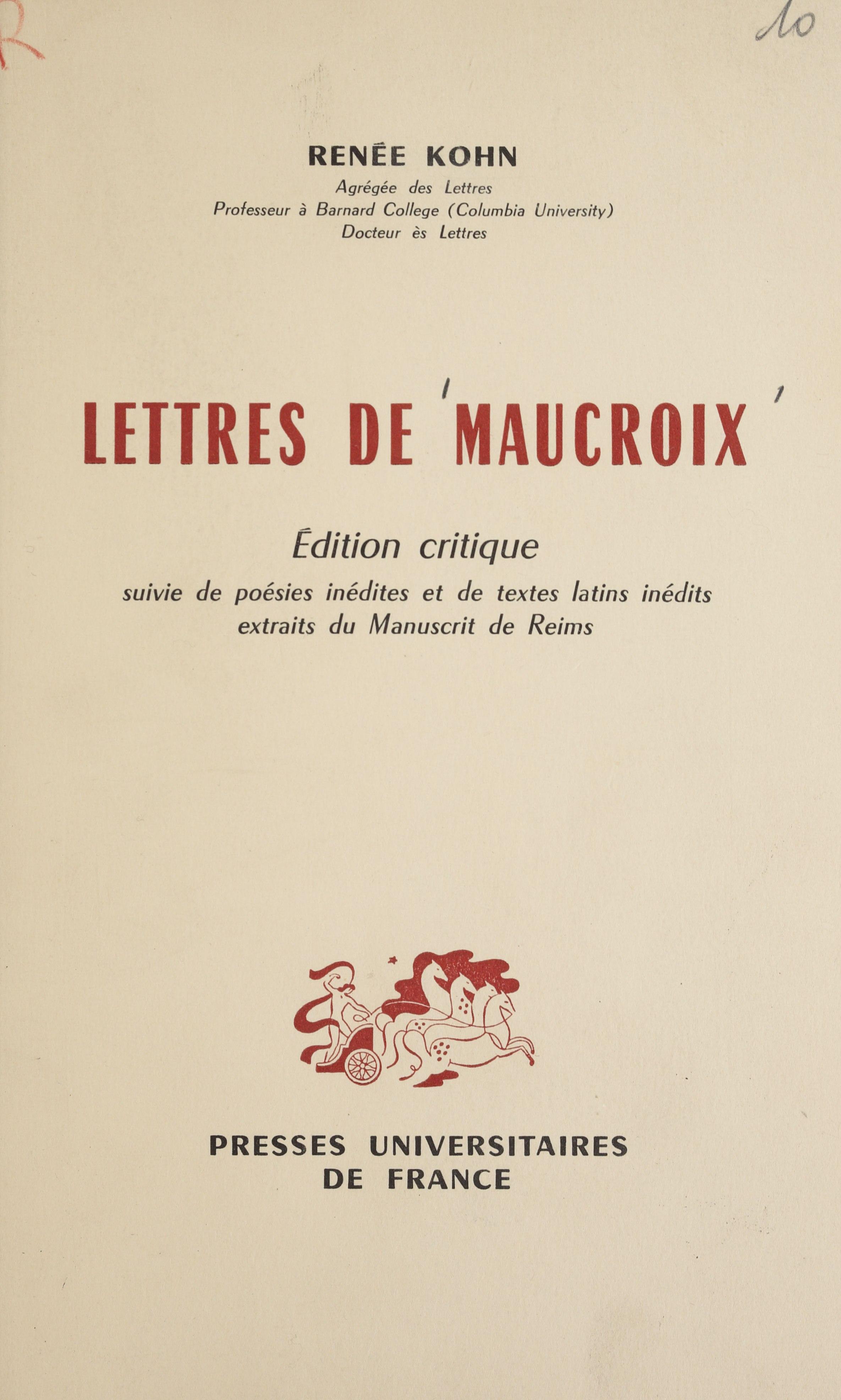 Lettres de Maucroix, SUIVIES DE POÉSIES INÉDITES ET DE TEXTES LATINS INÉDITS EXTRAITS DU MANUSCRIT DE REIMS