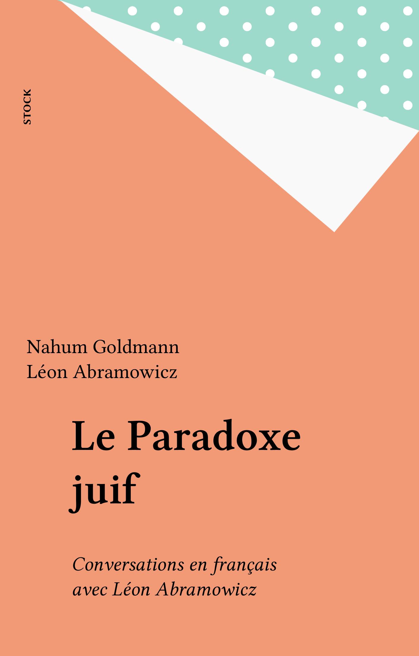 Le Paradoxe juif, CONVERSATIONS EN FRANÇAIS AVEC LÉON ABRAMOWICZ
