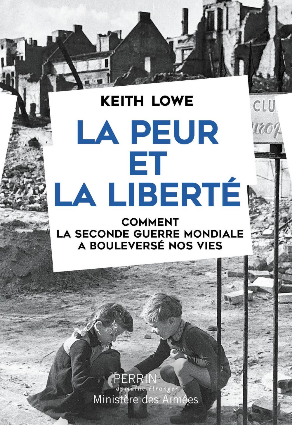 La Peur et la liberté | LOWE, Keith. Auteur