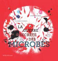 La guerre secrète des microbes | Pinaud, Florence. Auteur