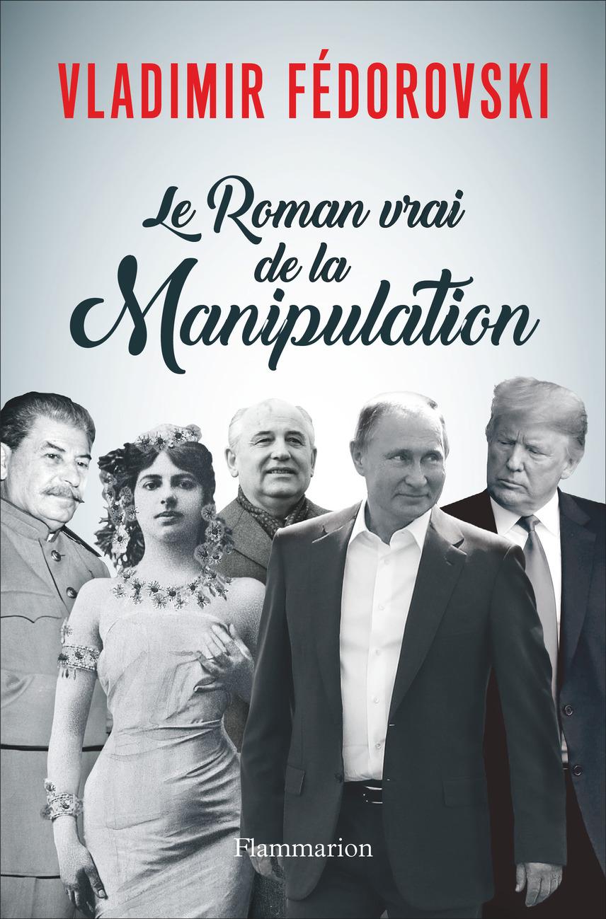 Le Roman vrai de la Manipul...