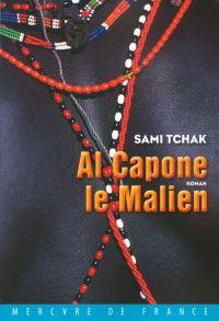 Al Capone le Malien | Tchak, Sami. Auteur