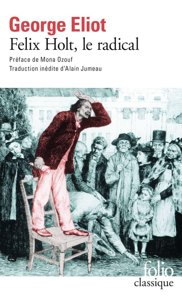 Felix Holt, le radical   Eliot, George (1819-1880). Auteur