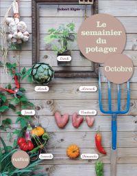Le semainier du potager - O...