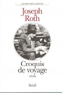 Croquis de voyage | Roth, Joseph. Auteur