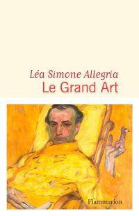 Le Grand art | Simone Allegria, Léa (1988?-....). Auteur