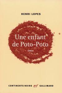 Une enfant de Poto-Poto | Lopes, Henri. Auteur