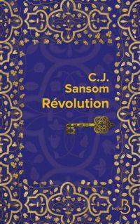 Révolution   SANSOM, C. J.. Auteur