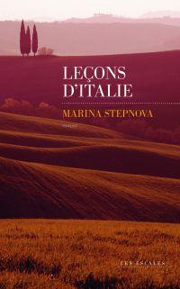 Leçons d'Italie | Stepnova, Marina (1971-....). Auteur