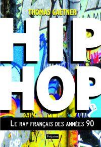 Hip-Hop. Le rap français des années 90
