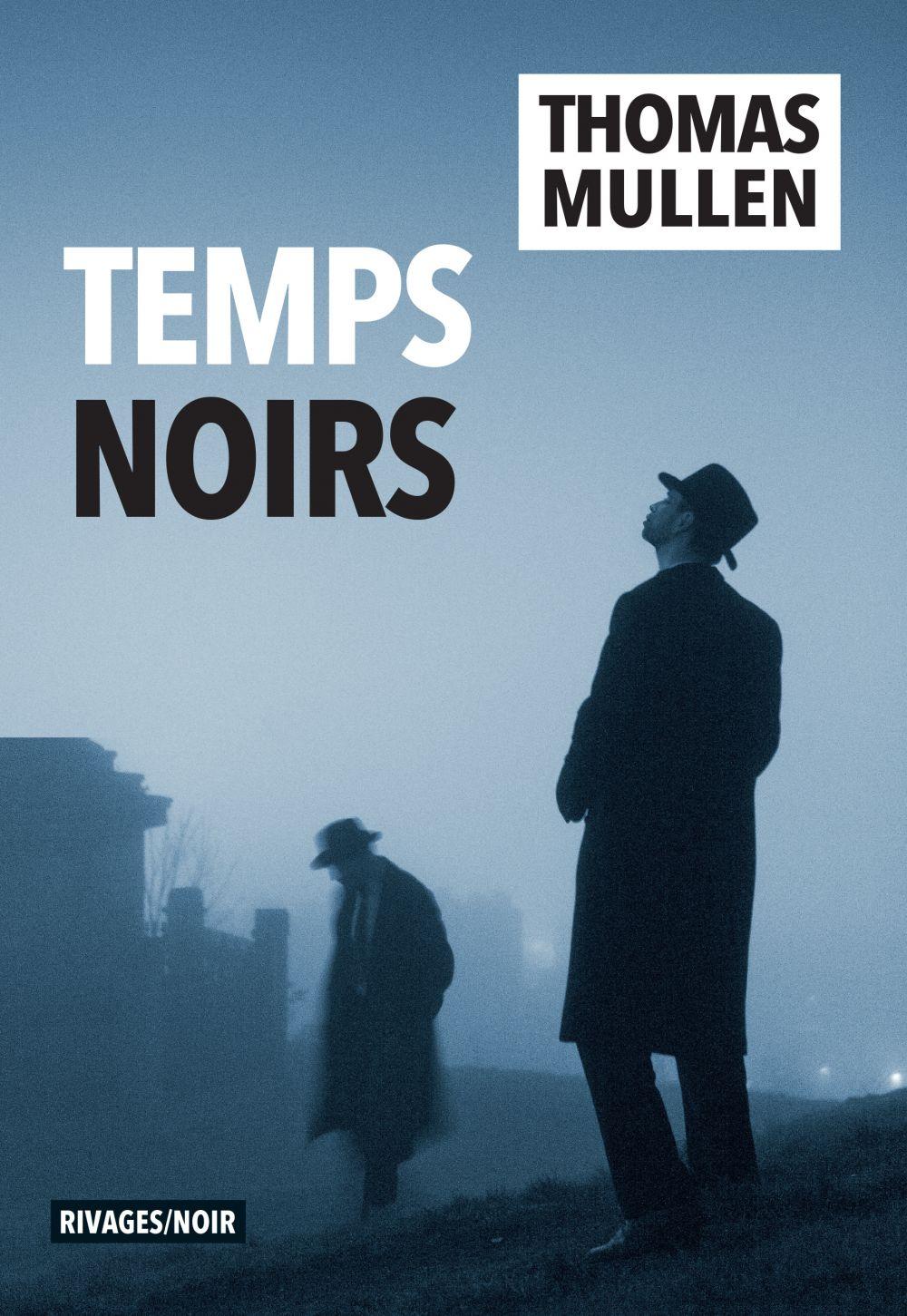 Temps noirs | Mullen, Thomas. Auteur