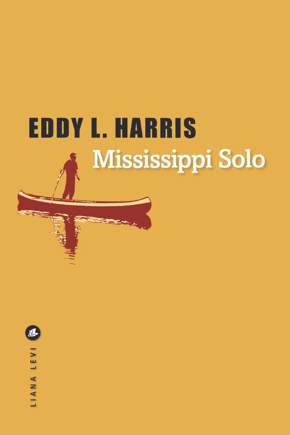 Mississippi Solo | Harris, Eddy L.. Auteur