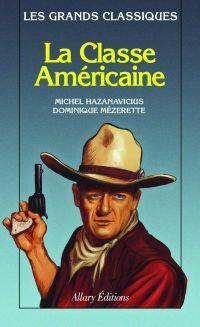 La classe américaine | Hazanavicius, Michel (1967-....). Auteur