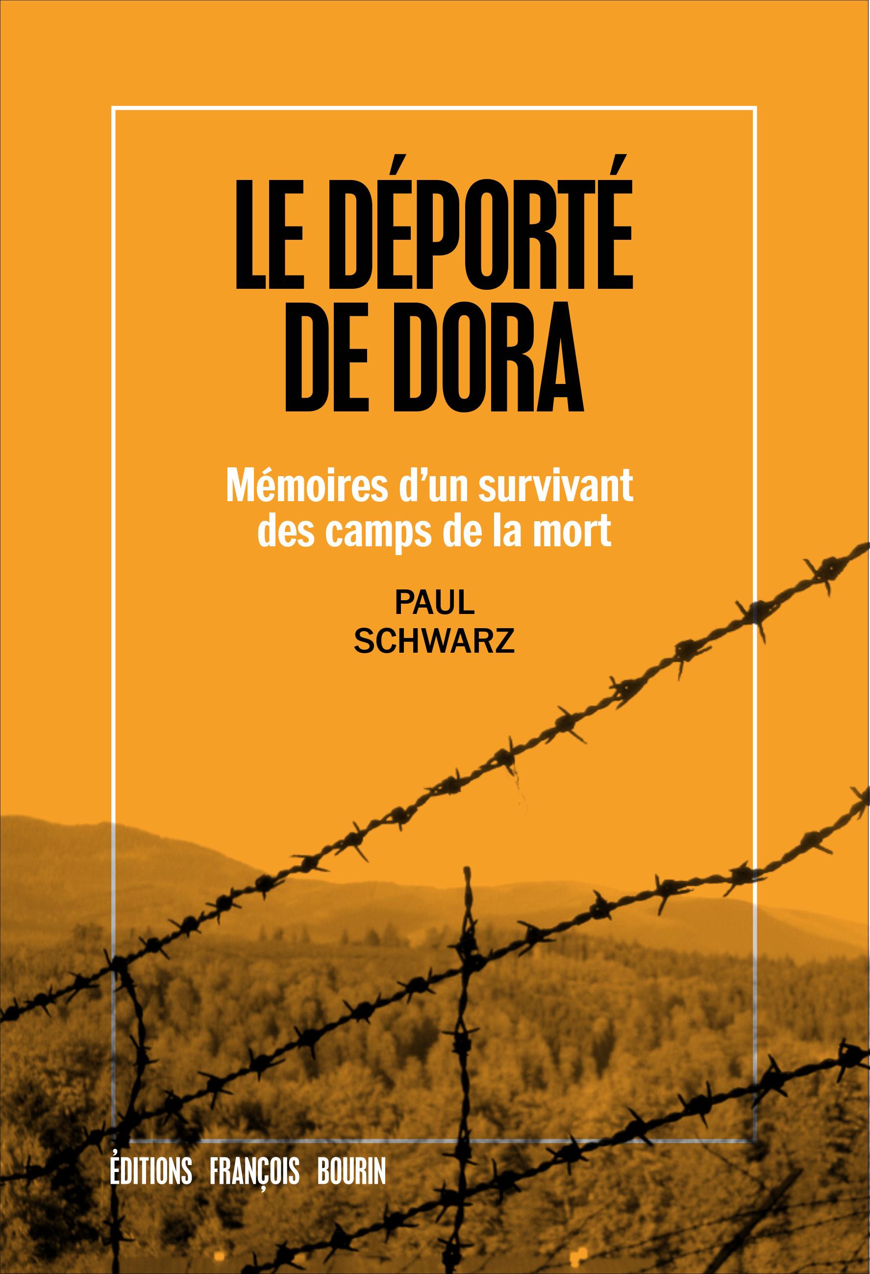 Le déporté de Dora, Mémoires d'un survivant des camps de la mort
