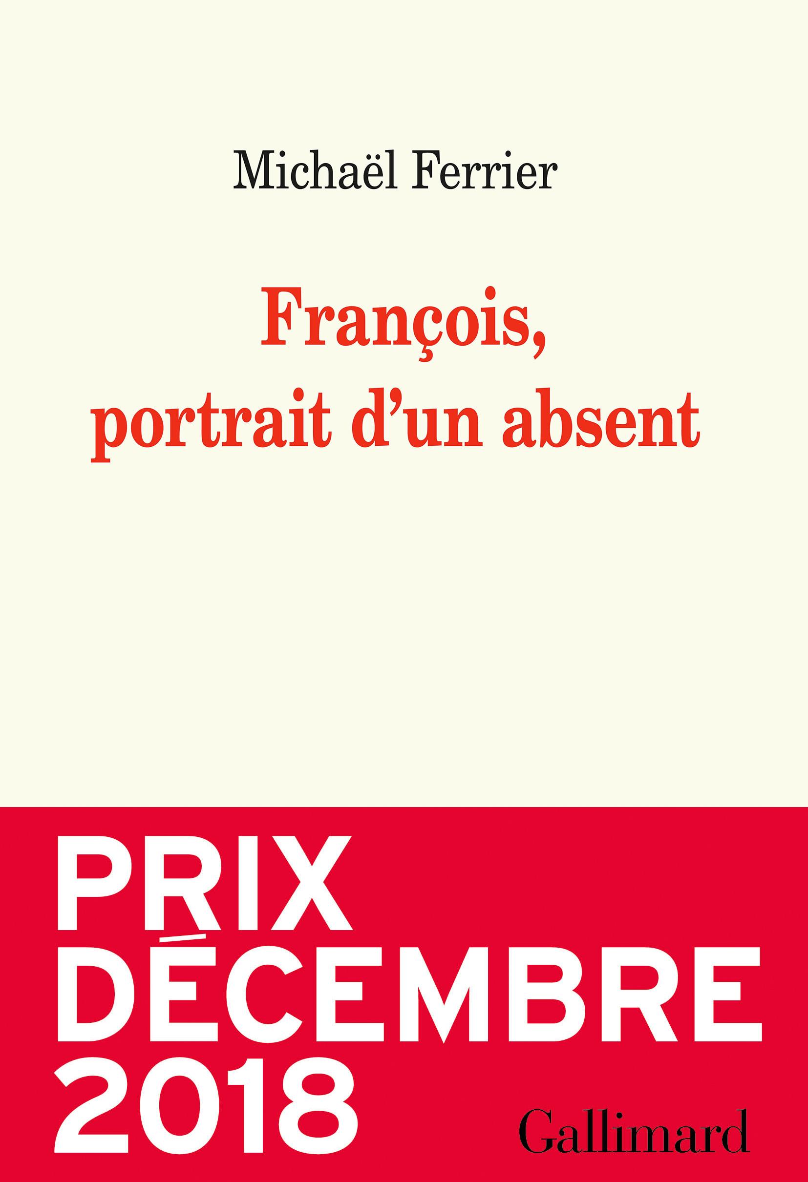 François, portrait d'un absent | Ferrier, Michaël