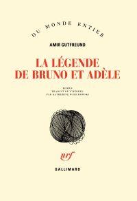 La légende de Bruno et Adèle | Gutfreund, Amir. Auteur