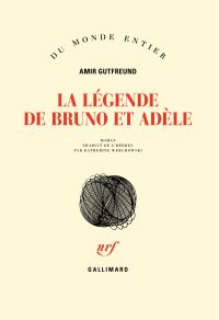 La légende de Bruno et Adèle | Gutfreund, Amir