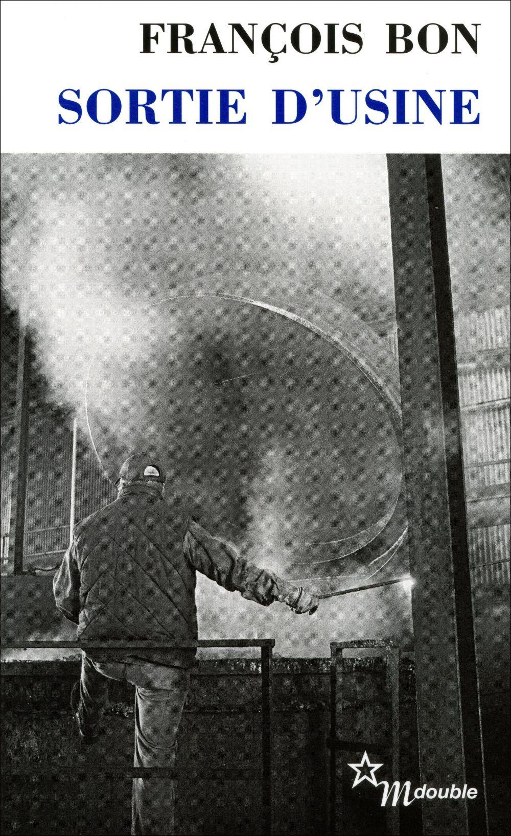 Sortie d'usine   Bon, François (1953-....). Auteur