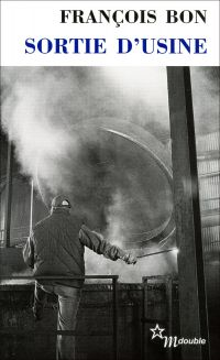 Sortie d'usine | Bon, François (1953-....). Auteur