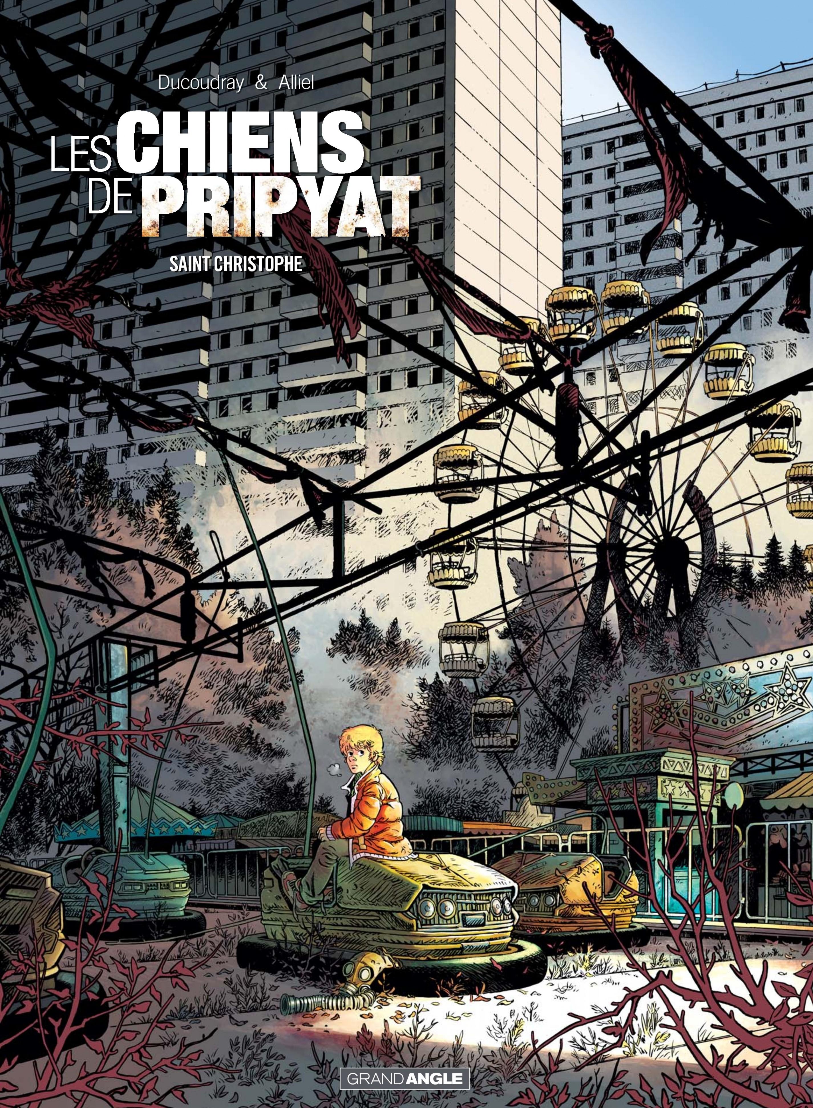 LES CHIENS DE PRIPYAT - VOLUME 1 - SAINT-CHRISTOPHE - T1