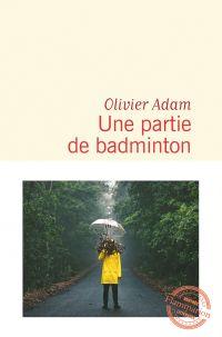 Une partie de badminton | Adam, Olivier. Auteur