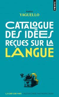 Catalogue des idées reçues ...