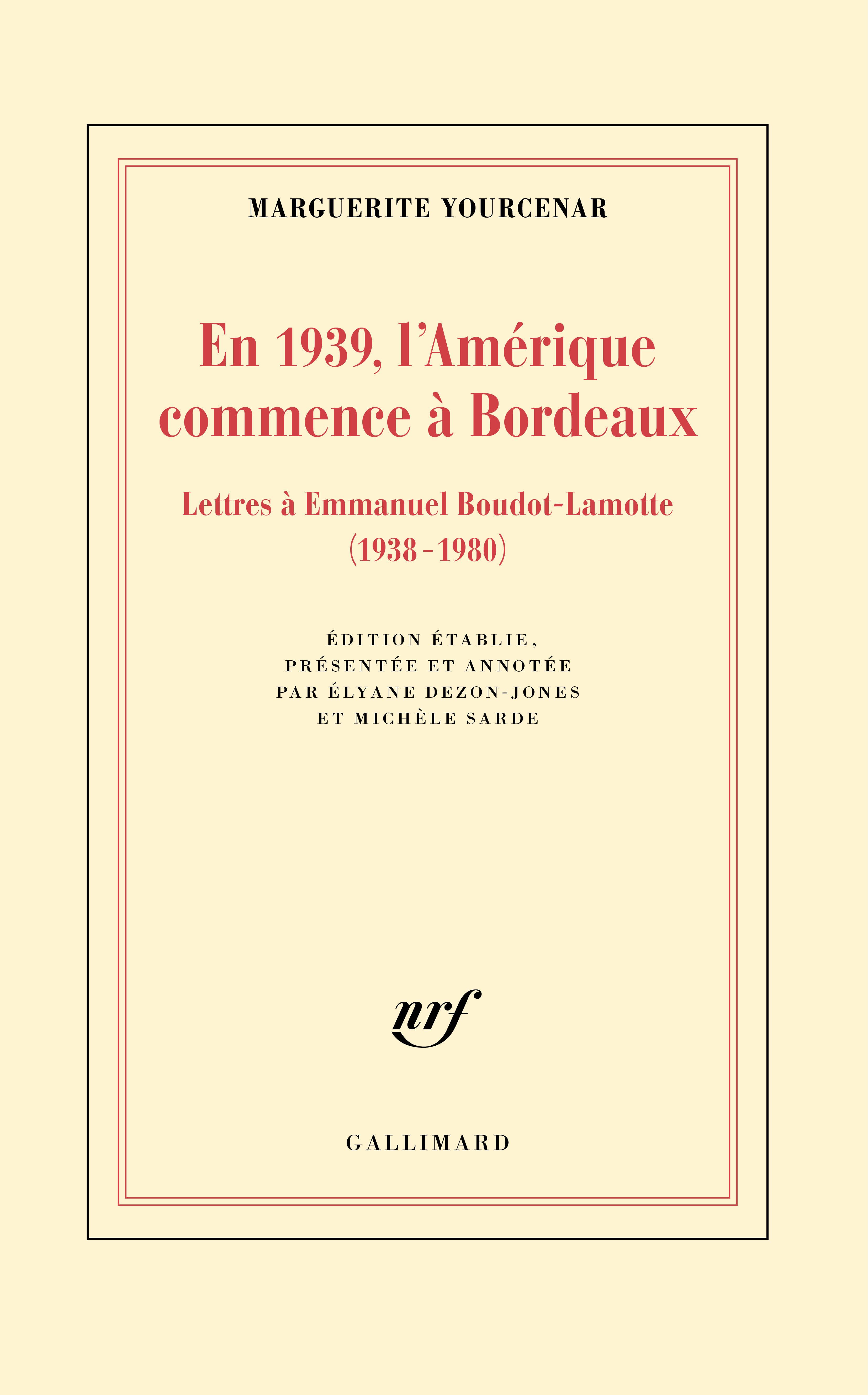 En 1939, l'Amérique commence à Bordeaux. Lettres à Emmanuel Boudot-Lamotte (1938-1980)