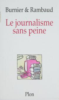 Le Journalisme sans peine