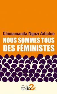 Nous sommes tous des féministes suivi de Le danger de l'histoire unique | Adichie, Chimamanda Ngozi. Auteur