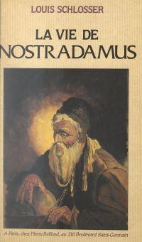 La vie de Nostradamus