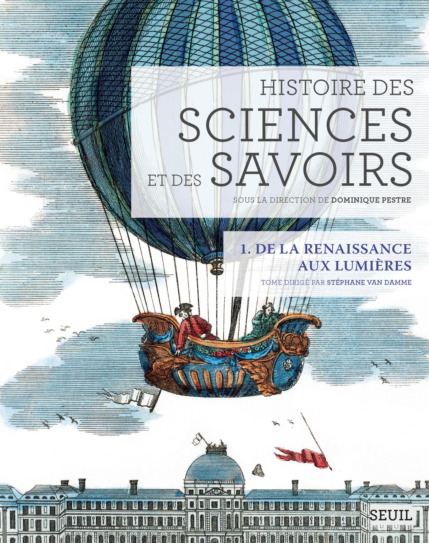 Histoire des sciences et des savoirs, t. 1. De la
