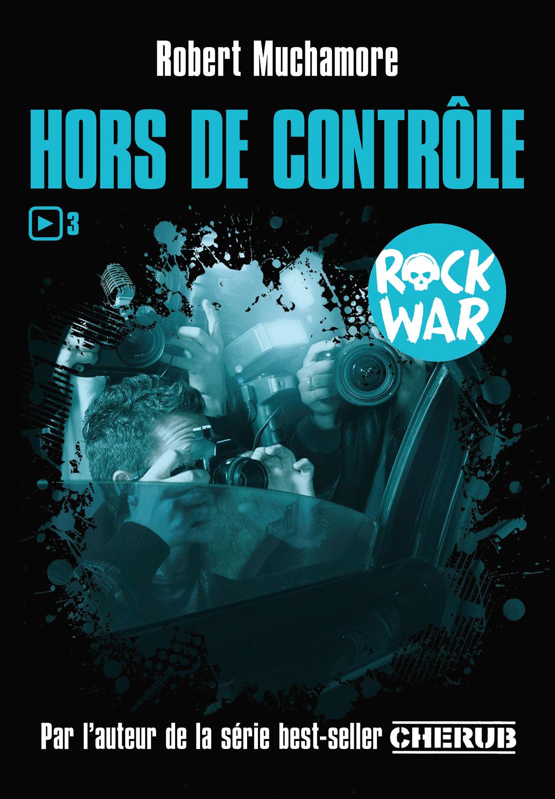 Rock War (Tome 3) - Hors de contrôle | Muchamore, Robert