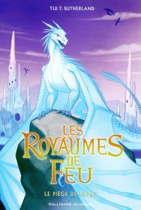 Les Royaumes de Feu (Tome 7) - Le piège de Glace | Sutherland, Tui T.. Auteur