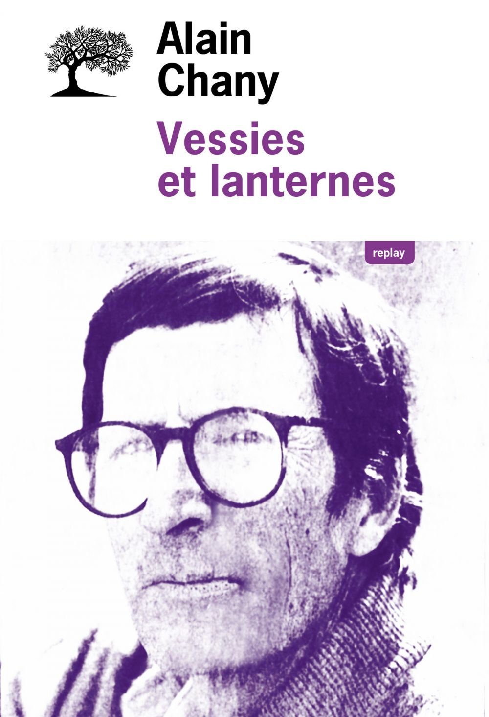 Vessies et lanternes | Chany, Alain (1946-2002). Auteur